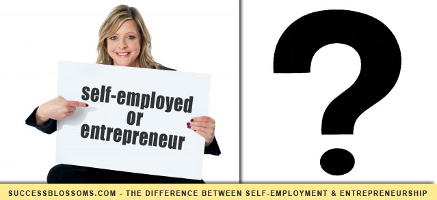 Difference between Self-Employed and Entrepreneurship